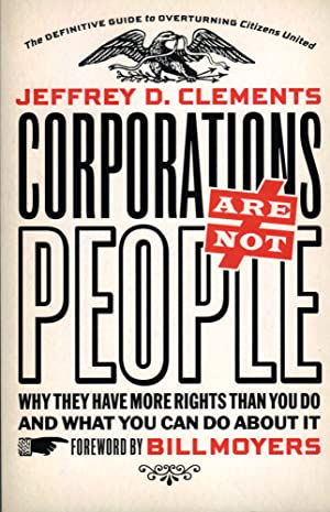 Seller image for CORPORATIONS ARE NOT PEOPLE: Why They Have More Rights Than You Do and What You Can Do About It for sale by PERIPLUS LINE LLC