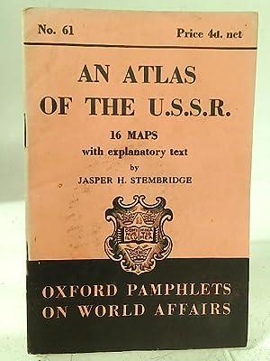 An Atlas of the USSR 16 maps: Jasper H. Stembridge