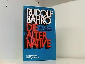 Die Alternative - Zur Kritik des real: Bahro, Rudolf: