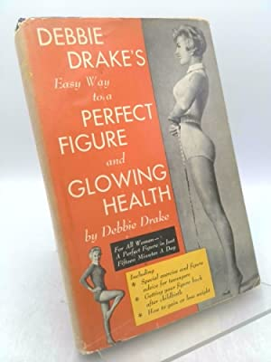 Debbie Drake's Easy Way To a Perfect: Debbie Drake