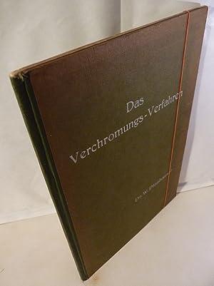 Das Verchromungs-Verfahren. Zusammenfassende Darstellung des derzeitigen Standes: Pfanhauser, W.: