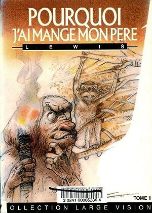 Image du vendeur pour Pourquoi j'ai mangé mon père Tome I - Roy Harley Lewis mis en vente par Book Hémisphères