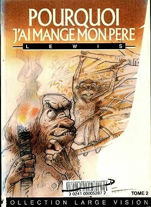 Image du vendeur pour Pourquoi j'ai mangé mon père Tome II - Roy Harley Lewis mis en vente par Book Hémisphères
