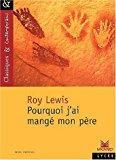 Image du vendeur pour Classiques et contemporains - lycée : roy lewis : pourquoi j'ai mangé mon père mis en vente par RECYCLIVRE