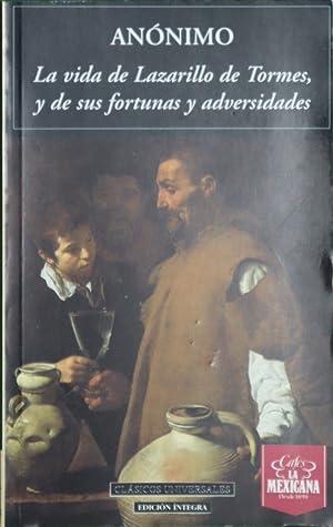 La vida de Lazarillo de Tormes, y: Anónimo