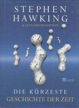 Die kürzeste Geschichte der Zeit: Hawking, Stephen