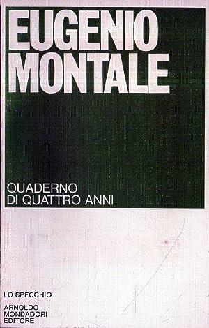 Montale Eugenio QUADERNO DI QUATTRO ANNI. Lo: Montale Eugenio