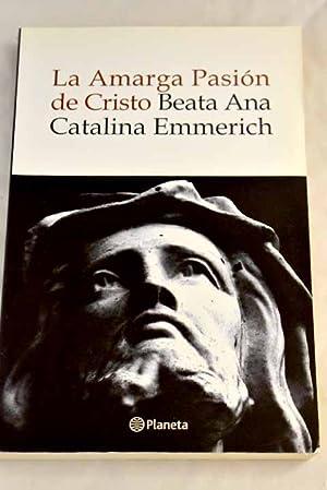 Seller image for La amarga Pasión de Cristo for sale by Alcaná Libros
