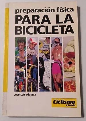 Imagen del vendedor de PREPARACIÓN FÍSICA PARA LA BICICLETA. CICLISMO A FONDO. a la venta por TraperíaDeKlaus
