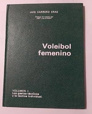 Voleibol femenino. Volumen I -: Luis Carrero Eras.