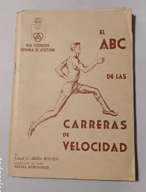 Imagen del vendedor de EL ABC DE LAS CARRERAS DE VELOCIDAD. - FEDERACION ESPAÑOLA ATLETISMO. a la venta por TraperíaDeKlaus