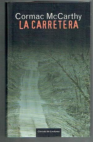 La carretera.: Cormac McCarthy.