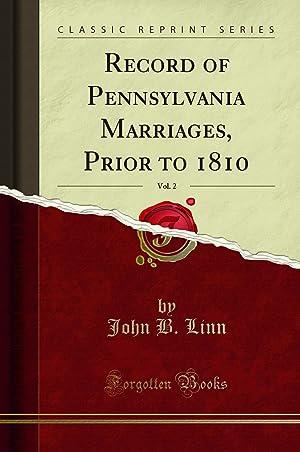 Record of Pennsylvania Marriages, Prior to 1810,: John B. Linn,