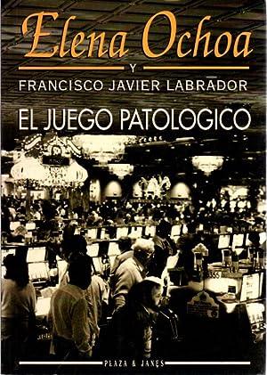 El juego patológico .: Ochoa, Elena F.