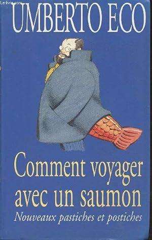 Image du vendeur pour Comment voyager avec un saumon : Nouveaux pastiches et postiches mis en vente par Le-Livre