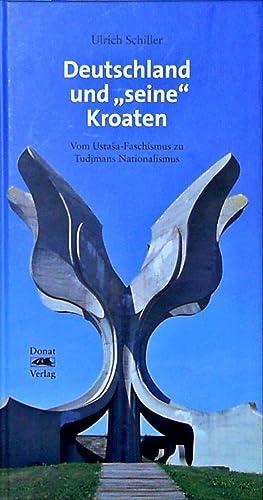 Bild des Verkäufers für Deutschland und seine Kroaten Vom UstaÅ¡a-Faschismus zu Tudjmans Nationalismus Mit einem Vorwort von Hans Koschnick zum Verkauf von Berliner Büchertisch eG