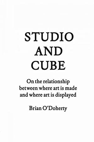 Seller image for Studio and Cube : On the Relationship Between Where Art Is Made and Where Art Is Displayed for sale by GreatBookPricesUK