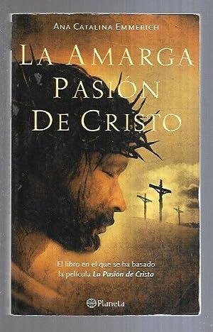 Seller image for AMARGA PASION DE CRISTO - LA for sale by Desván del Libro / Desvan del Libro, SL