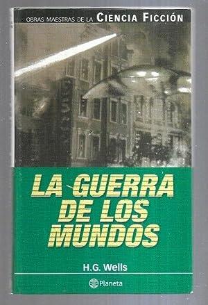 GUERRA DE LOS MUNDOS - LA: H. G. WELLS