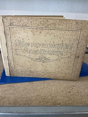 Seller image for Bilder vom Mazedonischen Kriegsschauplatz for sale by Antiquariat Haindorf