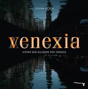 Bild des Verkäufers für Venexia: Hinter den Kulissen von Venedig zum Verkauf von Che & Chandler Versandbuchhandlung