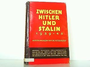 Seller image for Zwischen Hitler und Stalin. Aufzeichnungen 1939-1945 von Dr. Peter Kleist. for sale by Antiquariat Ehbrecht - Preise inkl. MwSt