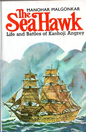 Seller image for The SEA HAWK: Life and Battles of Kanhoji Angrey for sale by PERIPLUS LINE LLC
