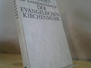 Bild des Verkäufers für Leitfaden zur Grundausbildung der Evangelischen Kirchenmusik. zum Verkauf von BuchKaffee Vividus e.K.