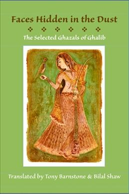 Seller image for Faces Hidden In The Dust: Selected Ghazals Of Ghalib for sale by GreatBookPrices