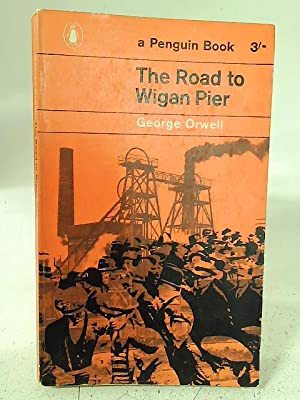 Seller image for The Road To Wigan Pier for sale by World of Rare Books