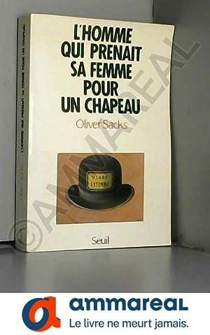 Image du vendeur pour L'Homme qui prenait sa femme pour un chapeau : Et autres récits cliniques mis en vente par Ammareal