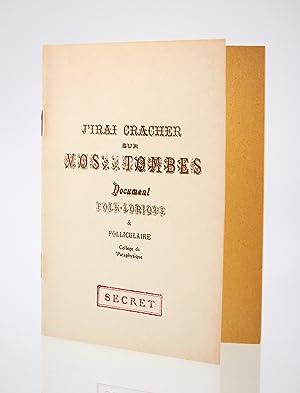 Image du vendeur pour J'irai cracher sur vos tombes - Document folk-lorique mis en vente par Librairie Le Feu Follet