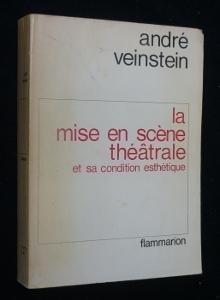 La mise en scène théâtrale et sa: Veinstein André