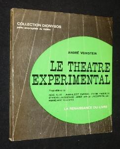 Le théâtre expérimental. Tendances et propositions: Veinstein André