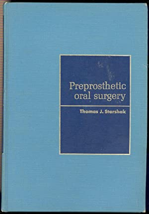 Preprosthetic oral surgery. [Oral anatomy and physiology;: Starshak, Thomas J.,