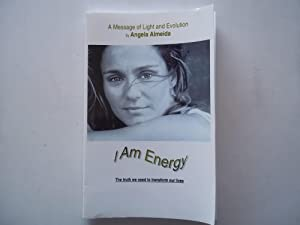 I Am Energy: A Message of Light and Evolution, The Truth We Need to Transform Our Lives (Signed P...