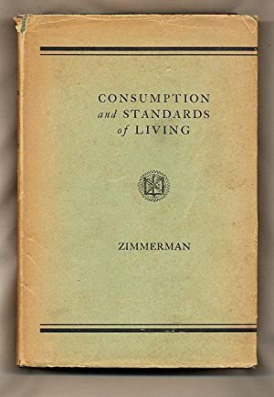 Consumption and Standards of Living: Zimmerman, Carle C.