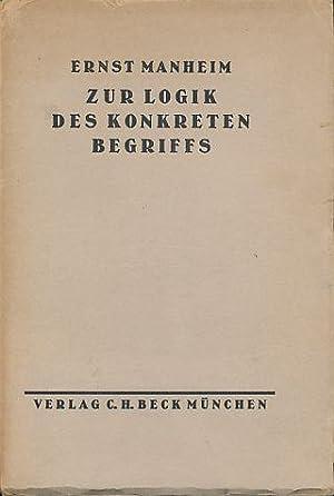 Zur Logik des konkreten Begriffs.: Manheim, Ernst: