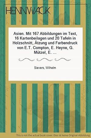 Asien. Mit 167 Abbildungen im Text, 16: Sievers, Wilhelm: