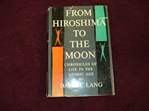 From Hiroshima to the Moon. Chronicles of: Lang, Daniel.