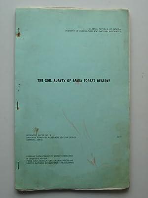 THE SOIL SURVEY OF AFAKA FOREST RESERVE: Barrera, Alfredo V. & Amujo, S.J.