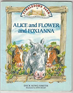 Alice and Flower and Foxianna: King-Smith, Dick