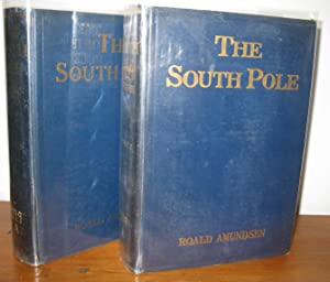 THE SOUTH POLE in 2 Volumes: Roald Amundsen