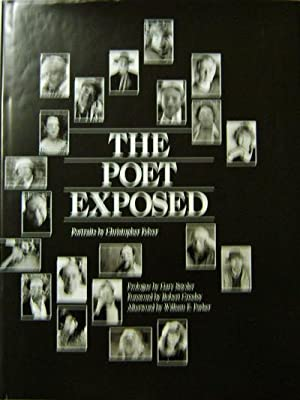 The Poet Exposed (Signed); Portraits by Christopher Felver