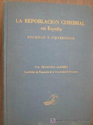 LA REPOBLACIÓN CEREBRAL EN ESPAÑA. SOCIEDAD Y: LLAVERO, Francisco