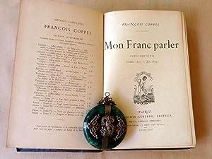 Mon Franc parler. 2ème série, octobre 1893-juin 1894.: Coppée (François).