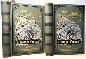 Auf Schneeschuhen durch Grönland. Zwei Bände. Autorisierte: Nansen, Fridtjof