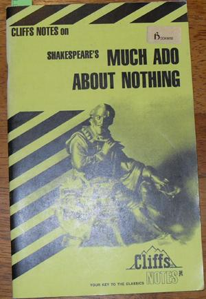 Cliffs Notes on Shakespeare's Much Ado About Nothing