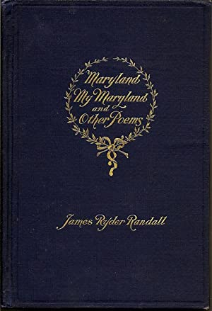 Maryland My Maryland and other Poems: RANDALL, JAMES RYDER