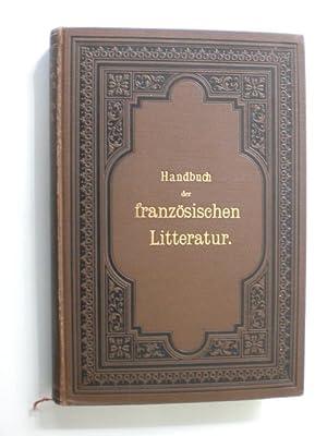Hölder's Handbuch der älteren und neueren französischen Literatur mit biographischen Notizen ...